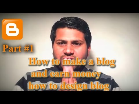 How to make a blog and earn money part 1   how to design blog like a professional