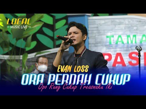 Evan Loss - Ora Tau Cukup | Local Music Live