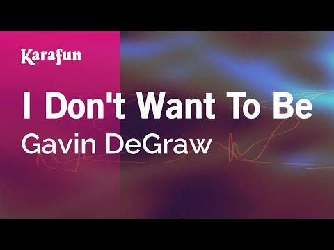 I Don't Want To Be - Gavin DeGraw   Karaoke Version   KaraFun