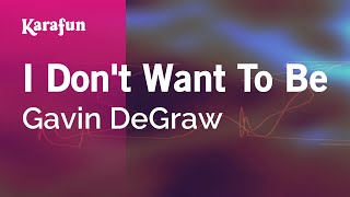 I Don't Want To Be - Gavin DeGraw (Instrumental)