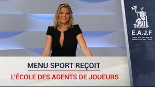 E.A.J.F L'école Des Agents De Joueurs De Football En Interview Sur MENU SPORT