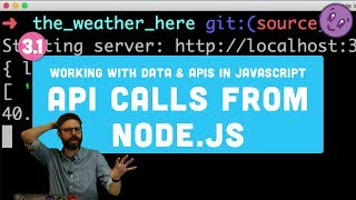 3.1 API calls from Node.js (Weather data from Dark Sky) - Working with Data and APIs in JavaScript