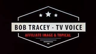 Bob Tracey TV Voice - Affiliate Image & Topical