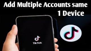 How To Make Two TikTok Accounts On The Same Device - Tik Tok Par 2 Account Kaise banaye ||