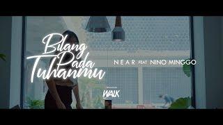 Chord Kunci Gitar da Lirik Lagu 'Bilang Pada Tuhanmu' - Near ft Nino Minggo: Sa Sayang Ko Nona