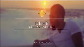 Gökhan Türkmen - Dene
