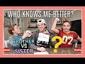 WHO KNOWS ME BETTER CHALLENGE (BROTHER vs. SISTER)