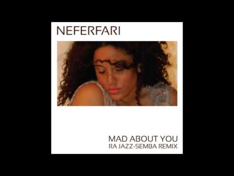 NEFERFARI - Mad About You (Ra Jazz-Semba Remix) [Radio Edit]