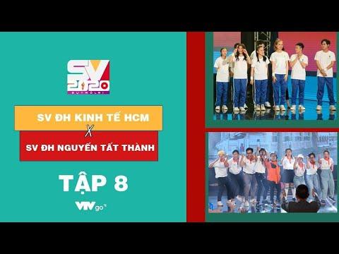 SV 2020 | Tập 8 | Đại học Kinh tế TP.HCM vs ĐH Nguyễn Tất Thành TP.HCM