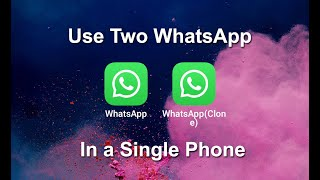 How to Install Two WhatsApp on a Single Android Phone | Use 2 WhatsApp in One Mobile Phone