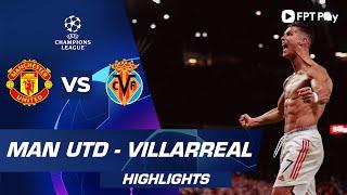 Hightlight Manchester United vs Villareal, Vòng loại cúp c1 châu âu