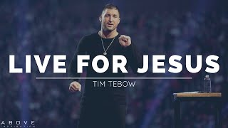 LIVE A LIFE OF SIGNIFICANCE | Live For Jesus - Tim Tebow Inspirational & Motivational Speech