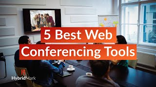 Best Web Conferencing Tools - Top 5 Video Conferencing Softwares