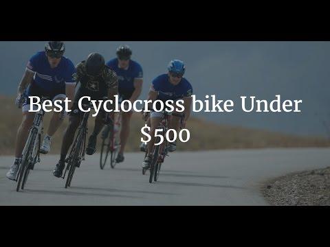 Best Cyclocross Bike Under $500 –  2017