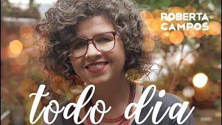 Todo Dia   Roberta Campos (Vídeo Clipe Oficial   Tema De Órfãos Da Terra)
