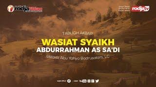Wasiat Syaikh Abdurrahman As Sa'di - Lombok I Ustadz Abu Yahya Badrusalam, Lc.