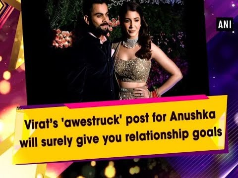 Virat's 'awestruck' post for Anushka will surely give you relationship goals - Bollywood News