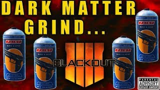 Sorry, I'm Still Collecting CANS!...Road to Dark Matter ALCATRAZ CAN GRIND... | BO4 BLACKOUT