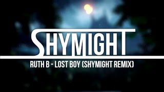 Ruth B - Lost Boy (ShyMight Remix)