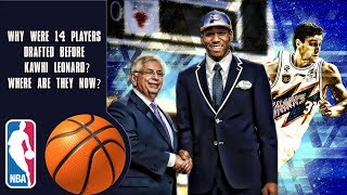 Why Were 14 Players Drafted Before Kawhi Leonard? Where Are They Now?