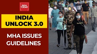 MHA Releases Unlock 3.0 Guidelines, Ends Night Curfew, Opens Gyms, Schools & Colleges To Remain Shut