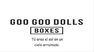 Boxes - Goo Goo Dolls (Sub. Español)