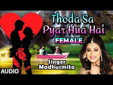Thoda Sa Pyar Hua Hai Female Version | Maine Dil Tujhko Diya | Madhusmita