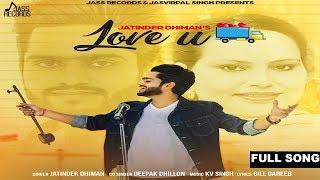 Love U  Jatinder Dhiman, Deepak Dhillon