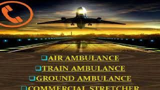 Hire advanced Service by Vedanta Air Ambulance Service in Patna