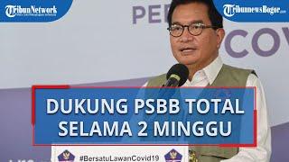 Pemerintah Pusat Mendukung Penerapan PSBB Total di DKI Jakarta selama Dua Pekan Ke Depan