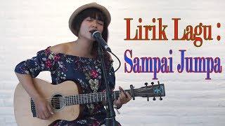 """Lirik Lagu """"Sampai Jumpa Di Lain Hari"""" Endank Soekamti Terbaru (Cover Tami Aulia )"""