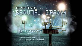 Fever Fever - Beautiful Dream