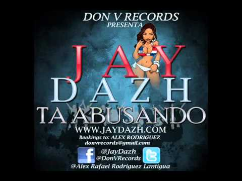 Jay Dazh - Ta Abusando (Official Song)