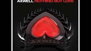 Axwell feat. Errol Reid - I've got nothing but Love (Remode) [HQ]