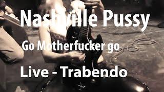 Nashville Pussy - Go Motherfucker Go (Live Trabendo, 10.12.2002)