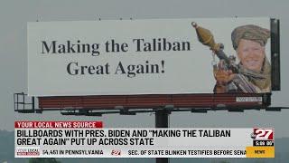 Who's responsible for the Joe Biden Taliban billboard over I-83 in York County?