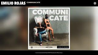 Emilio Rojas   Communicate (Audio)