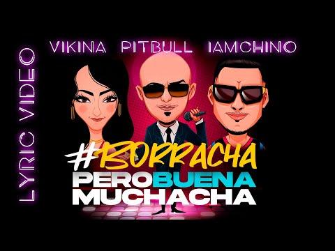 Pitbull, Vikina & IAMNACHO - Borracha (Pero Buena Muchacha) (Official Lyric Video)