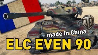 World of Tanks || ELC EVEN 90 - made in China