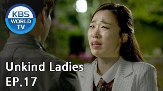 Unkind Ladies | 착하지 않은 여자들 EP.17 [SUB : KOR, ENG, CHN, MLY, VIE, IND]
