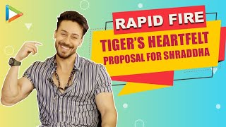 Rapid Fire: Tiger Shroff PROPOSES Shradha | Does he have crush on Disha? | Baaghi 3