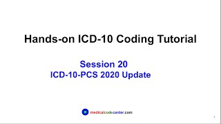 Hands-on ICD-10 Tutorial Session 20 - ICD-10-PCS 2020 Update