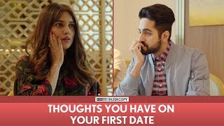 FilterCopy | Thoughts You Have On Your First Date | Ft. Ayushmann Khurrana and Bhumi Pednekar