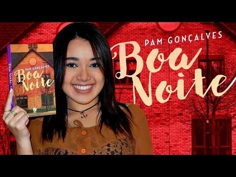 RESENHA | BOA NOITE, de Pam Gonçalves | Magia Literária