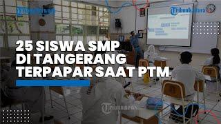 25 Siswa SMP di Kota Tangerang Terkonfirmasi Positif Covid-19 saat Mengikuti PTM di Sekolah