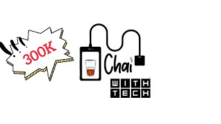 Chai with Tech | 300k Edition | ( 90 ) 23/10/2021