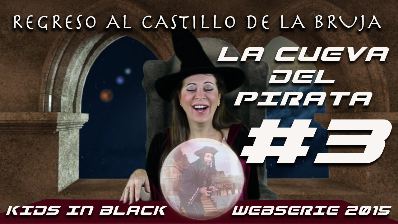 LA CUEVA DEL PIRATA - Capítulo 3 - Regreso al Castillo de la Bruja - Kids In Black Web Serie