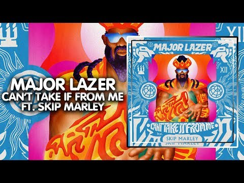 Trap ● Major Lazer - Can't Take It From Me (feat. Skip Marley) | Third Pardee | Mad Decent Release - World Dance Music