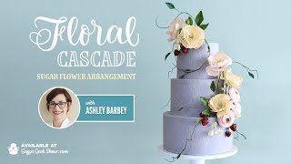 NEW ONLINE COURSE - Floral Cascade Sugar Flower Arrangement - ON SUGAR GEEK SHOW