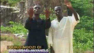 Bro Israel Anyanele -Gbanari ikpe chukwu vol 2
